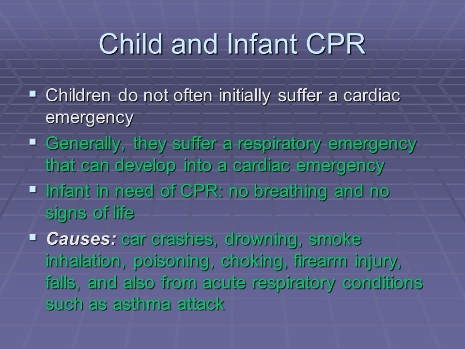 Child and Infant CPR Children do not often initially suffer a cardiac emergency.
