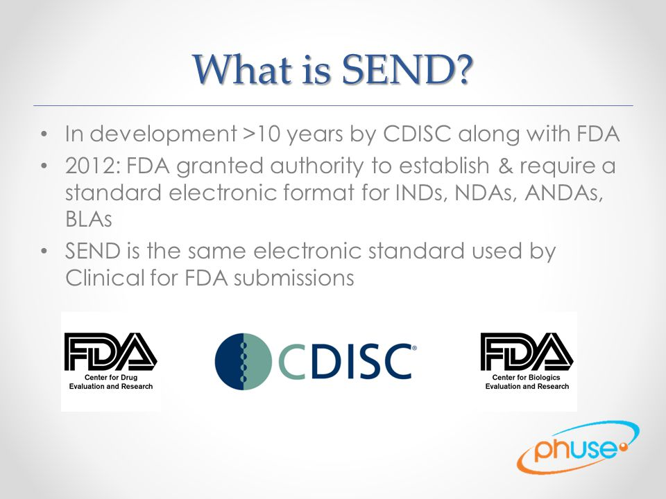 What is SEND In development >10 years by CDISC along with FDA