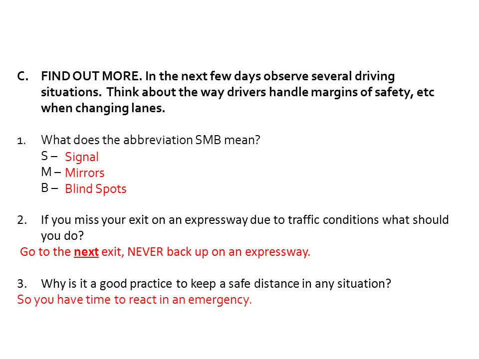 FIND OUT MORE. In the next few days observe several driving situations