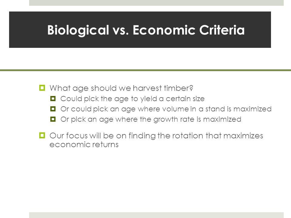 Biological vs. Economic Criteria