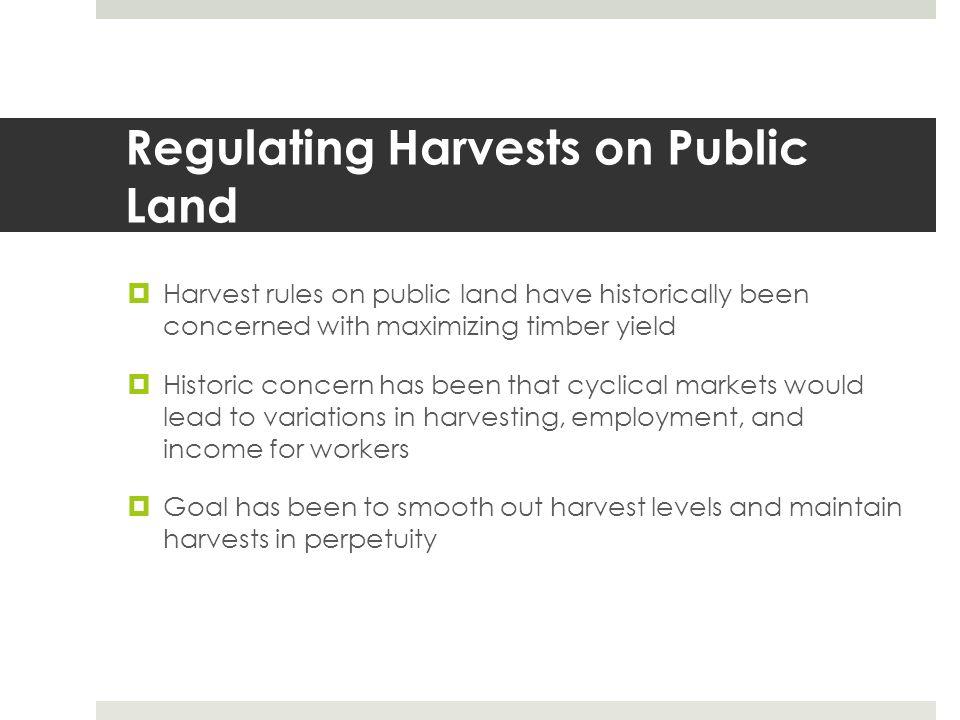 Regulating Harvests on Public Land
