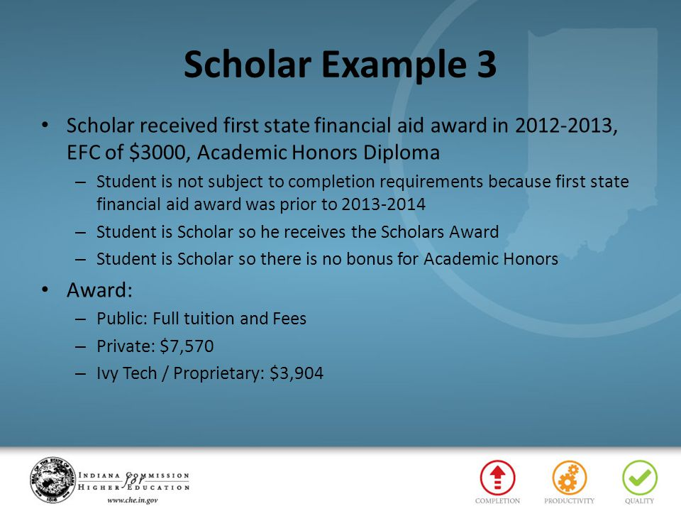 Scholar Example 3 Scholar received first state financial aid award in 2012-2013, EFC of $3000, Academic Honors Diploma.