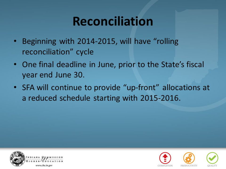 Reconciliation Beginning with 2014-2015, will have rolling reconciliation cycle.
