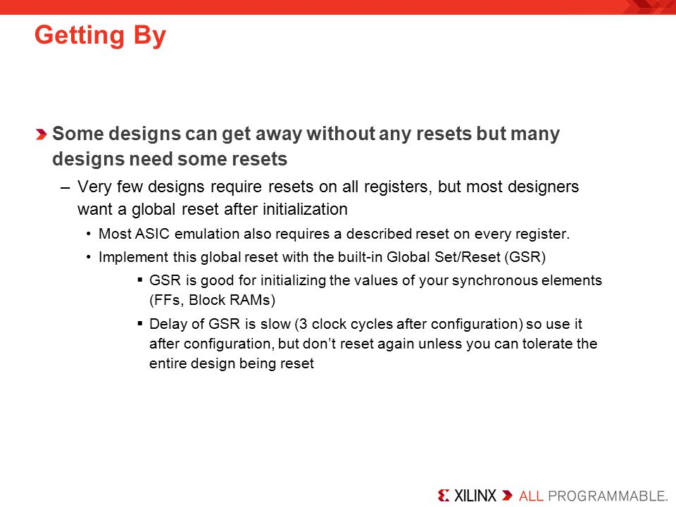 Getting By Some designs can get away without any resets but many designs need some resets.