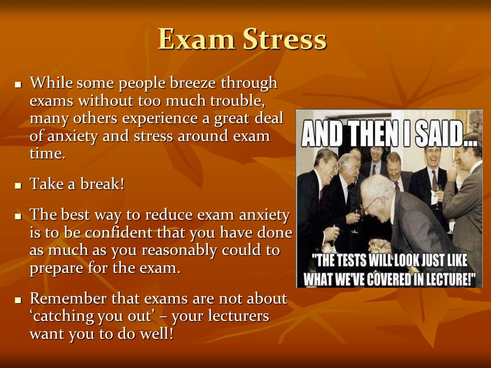 reduce stress in exam University of st andrews  exam stress exam anxiety is  reduce feelings of stress and help you sleep better tips for the exam itself.