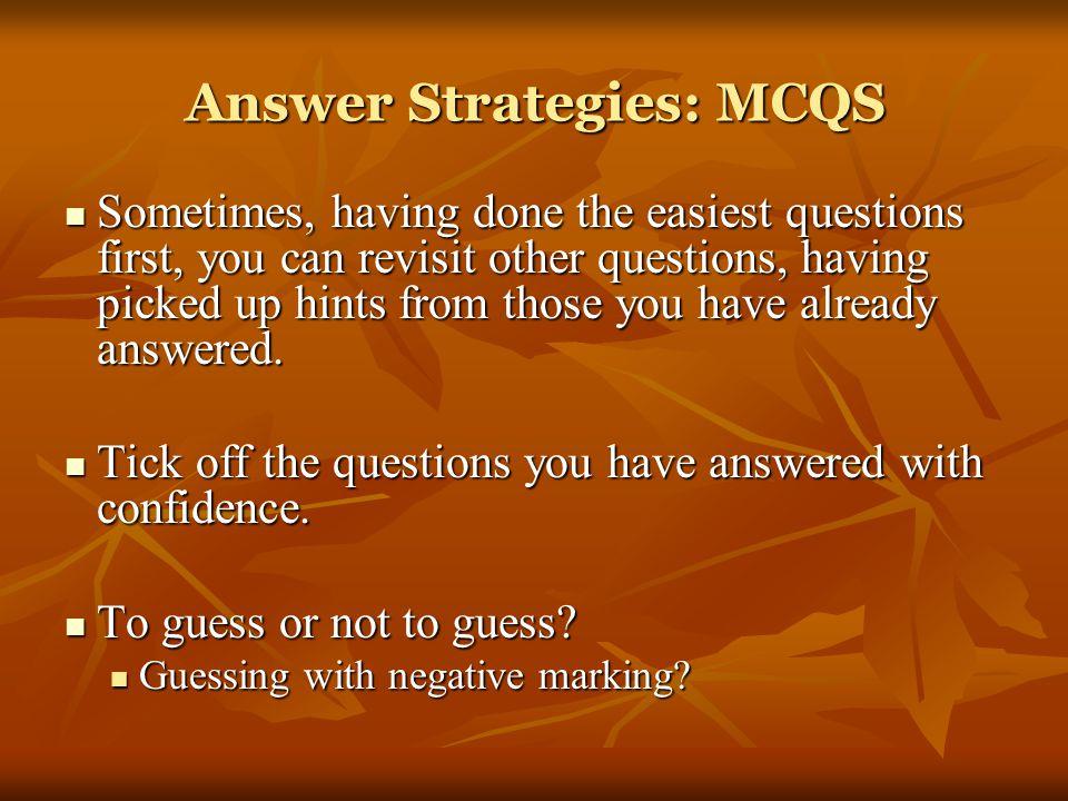 Answer Strategies: MCQS