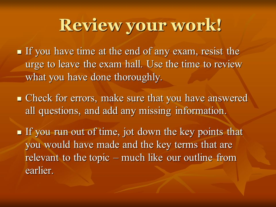 Review your work!