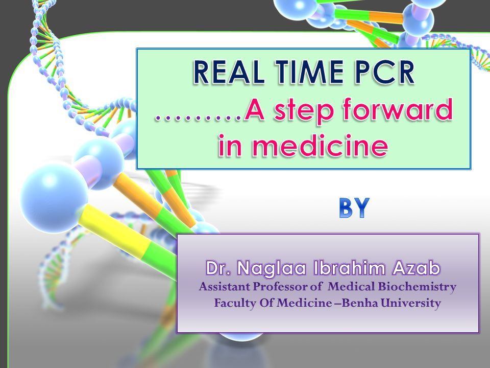 REAL TIME PCR ………A step forward in medicine