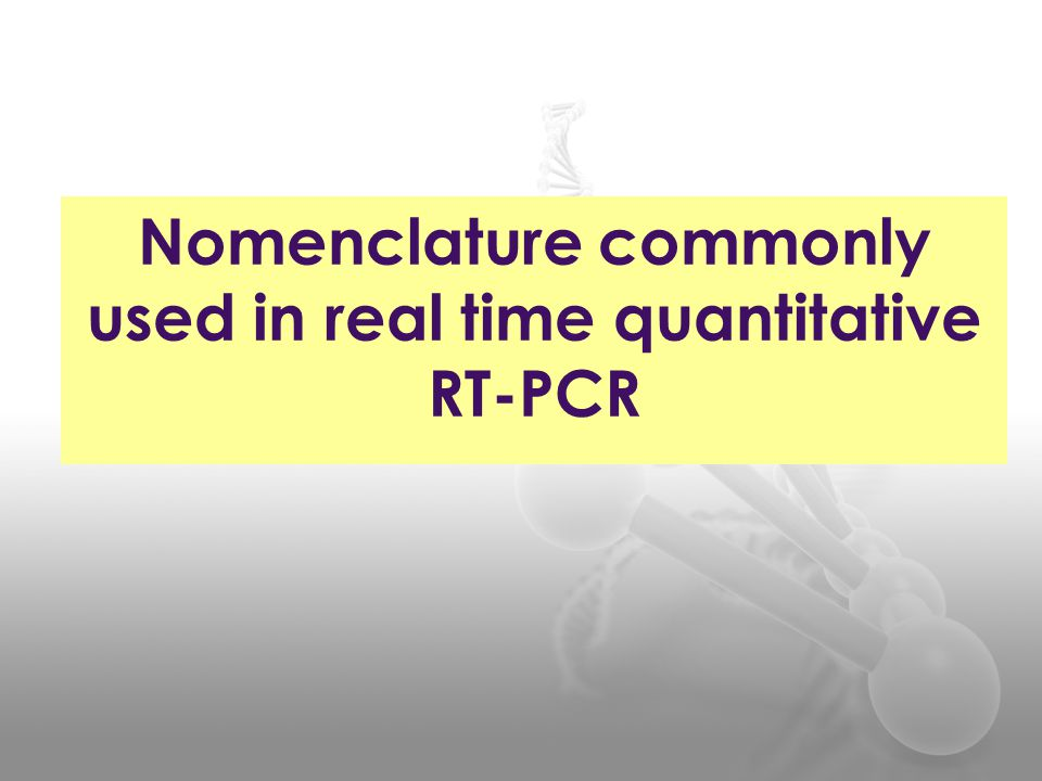 Nomenclature commonly used in real time quantitative RT-PCR