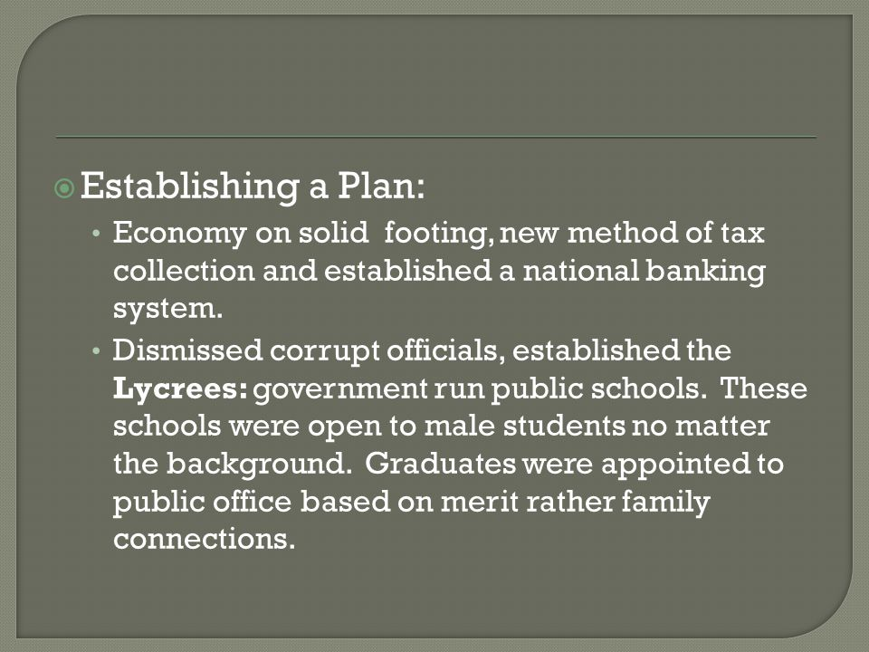 Establishing a Plan: Economy on solid footing, new method of tax collection and established a national banking system.