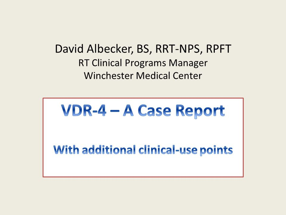 VDR-4 – A Case Report With additional clinical-use points