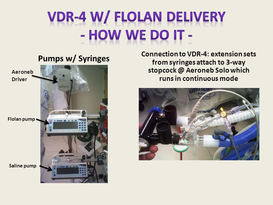 VDR-4 w/ Flolan Delivery - How we do it -