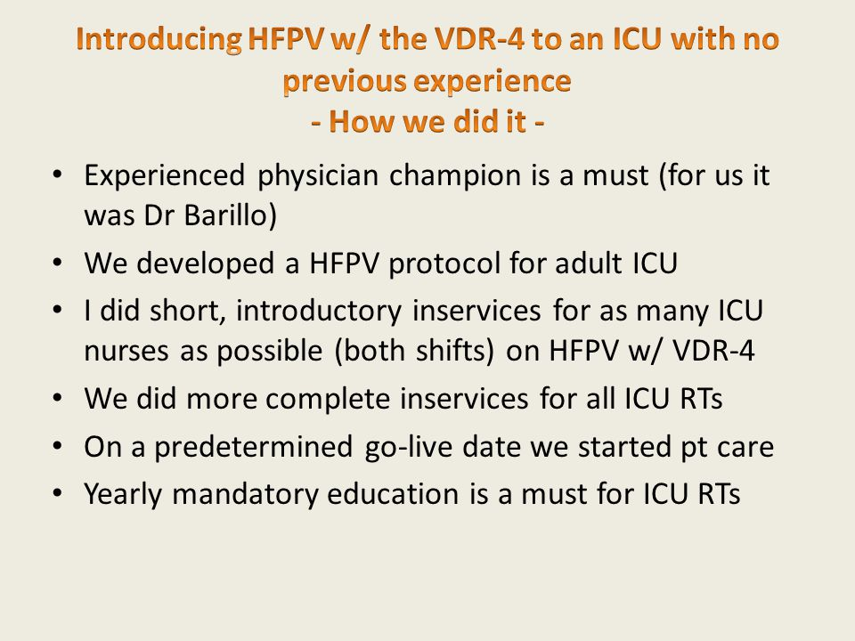 Introducing HFPV w/ the VDR-4 to an ICU with no previous experience - How we did it -