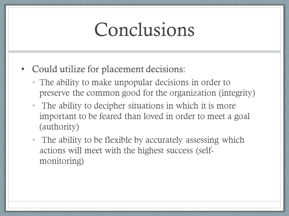 Conclusions Could utilize for placement decisions: