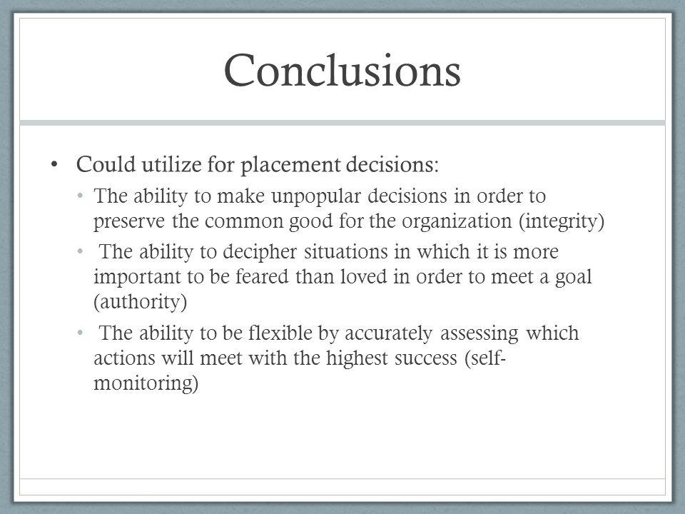 Conclusions Could utilize for placement decisions: