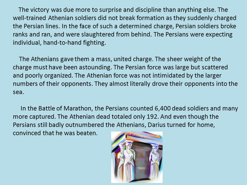 The victory was due more to surprise and discipline than anything else