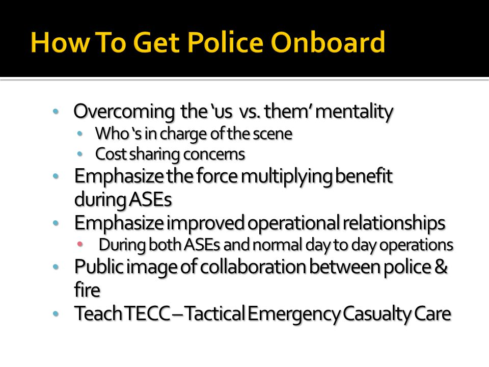 How To Get Police Onboard