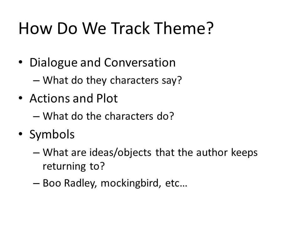 How Do We Track Theme Dialogue and Conversation Actions and Plot