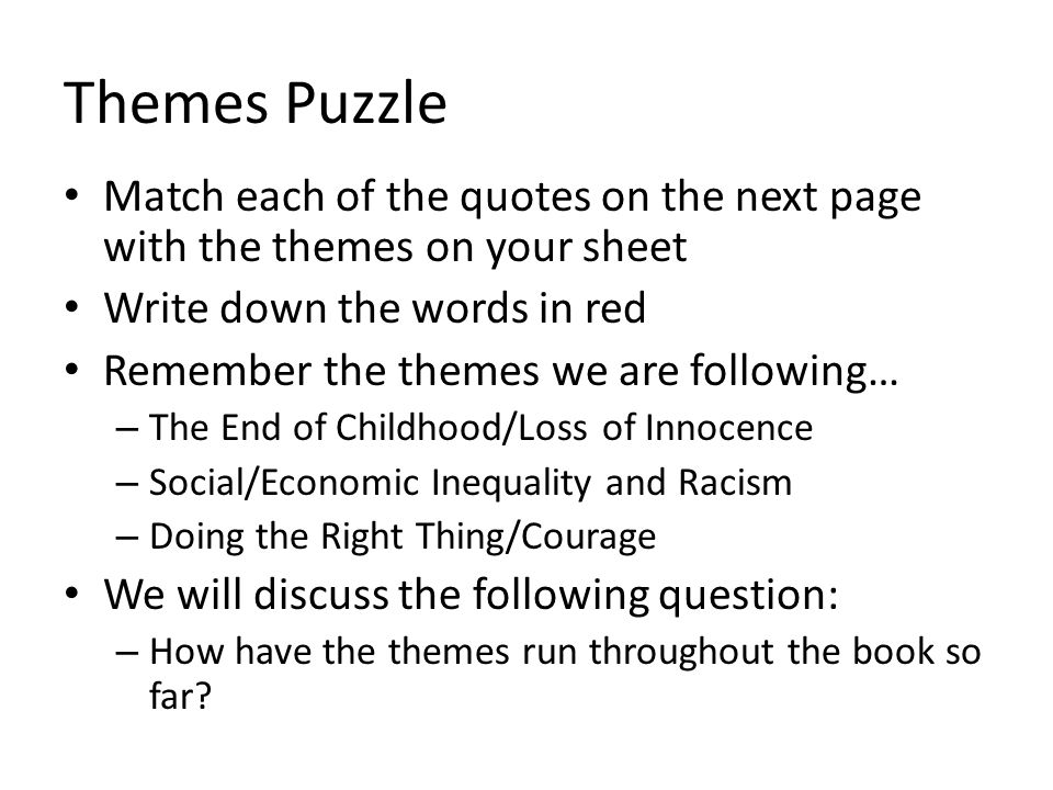 Themes Puzzle Match each of the quotes on the next page with the themes on your sheet. Write down the words in red.