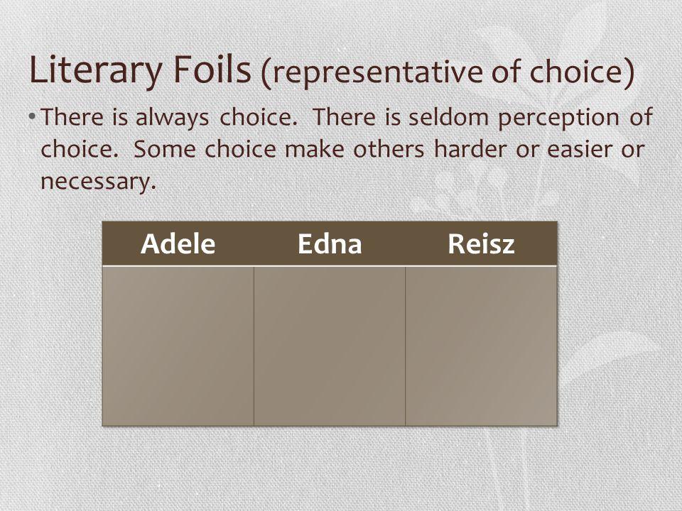 Literary Foils (representative of choice)