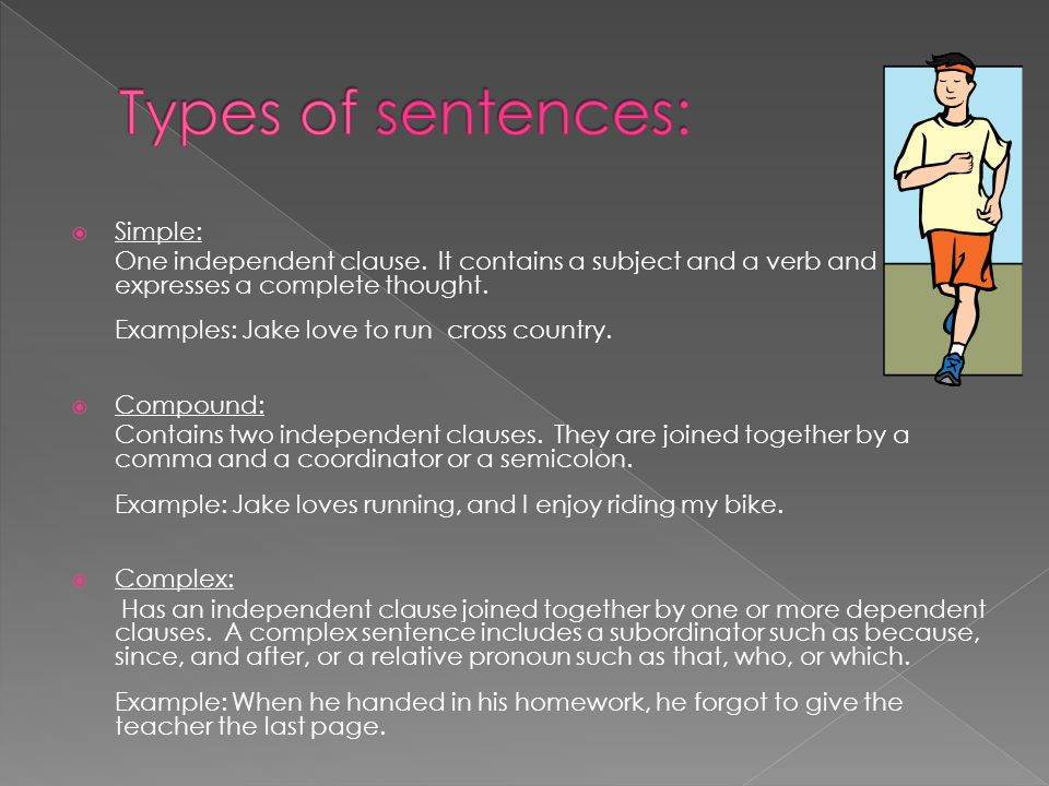 Types of sentences: Simple: