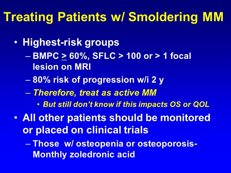 Treating Patients w/ Smoldering MM