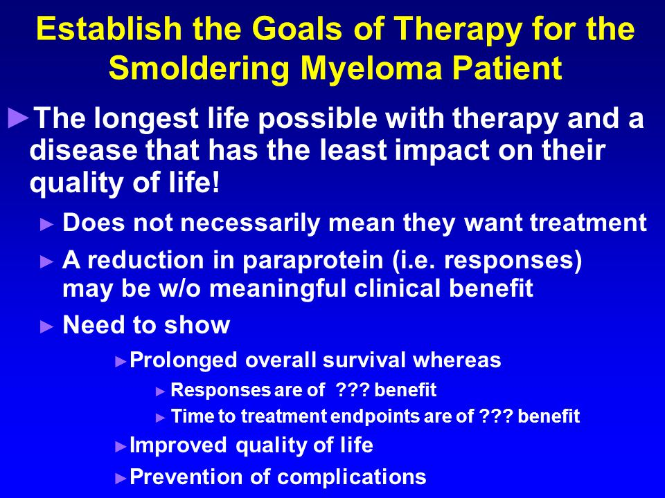 Establish the Goals of Therapy for the Smoldering Myeloma Patient