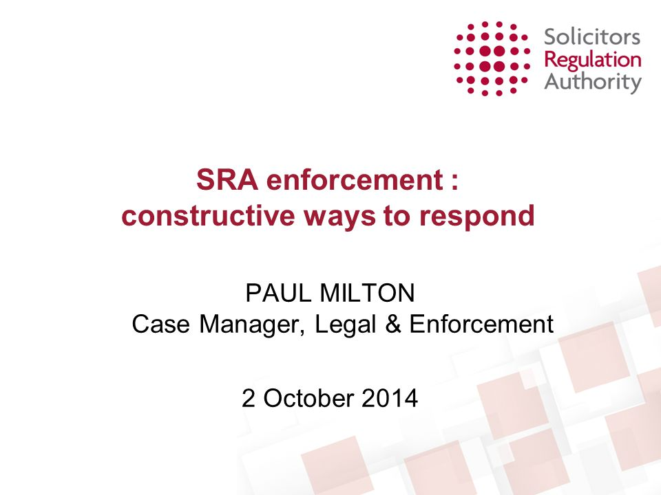SRA enforcement : constructive ways to respond