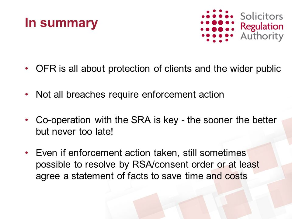 In summary OFR is all about protection of clients and the wider public