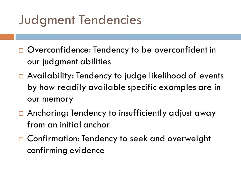 A Pervasive Judgment Tendency…