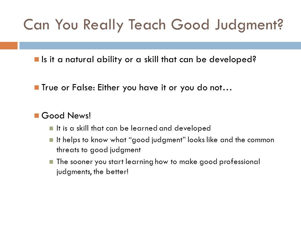 Factors in Developing the Ability to Exercise Good Professional Judgment