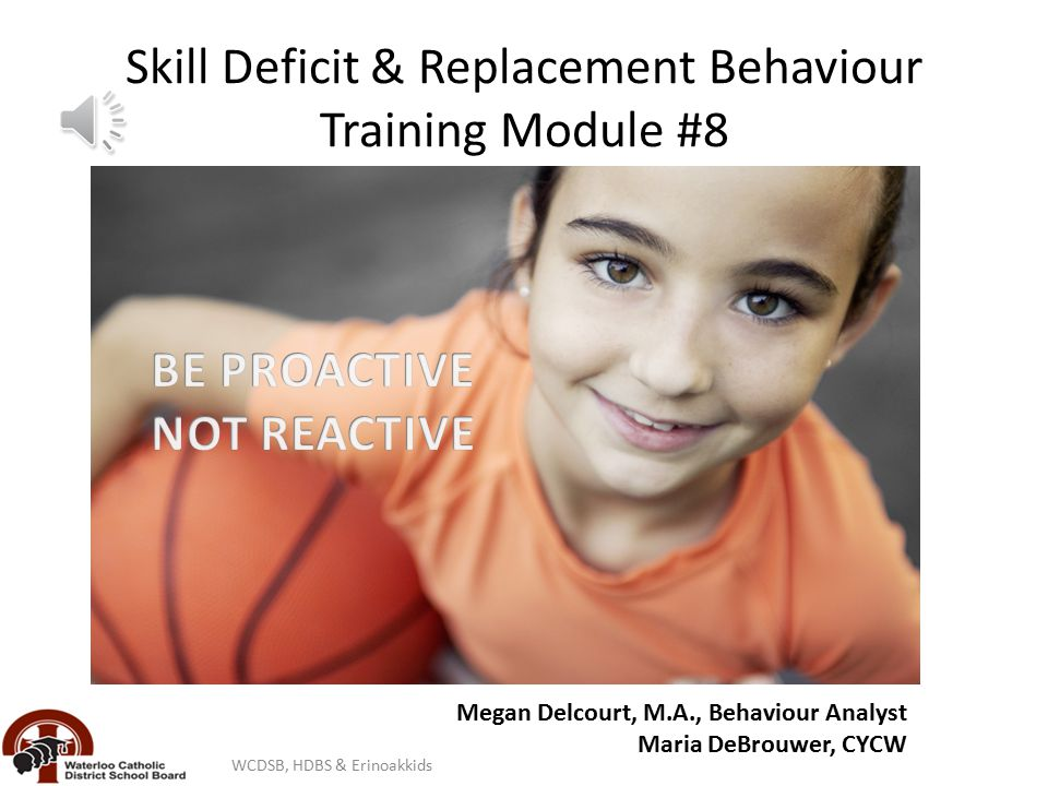 Skill Deficit & Replacement Behaviour Training Module #8 Skill Deficits & Replac