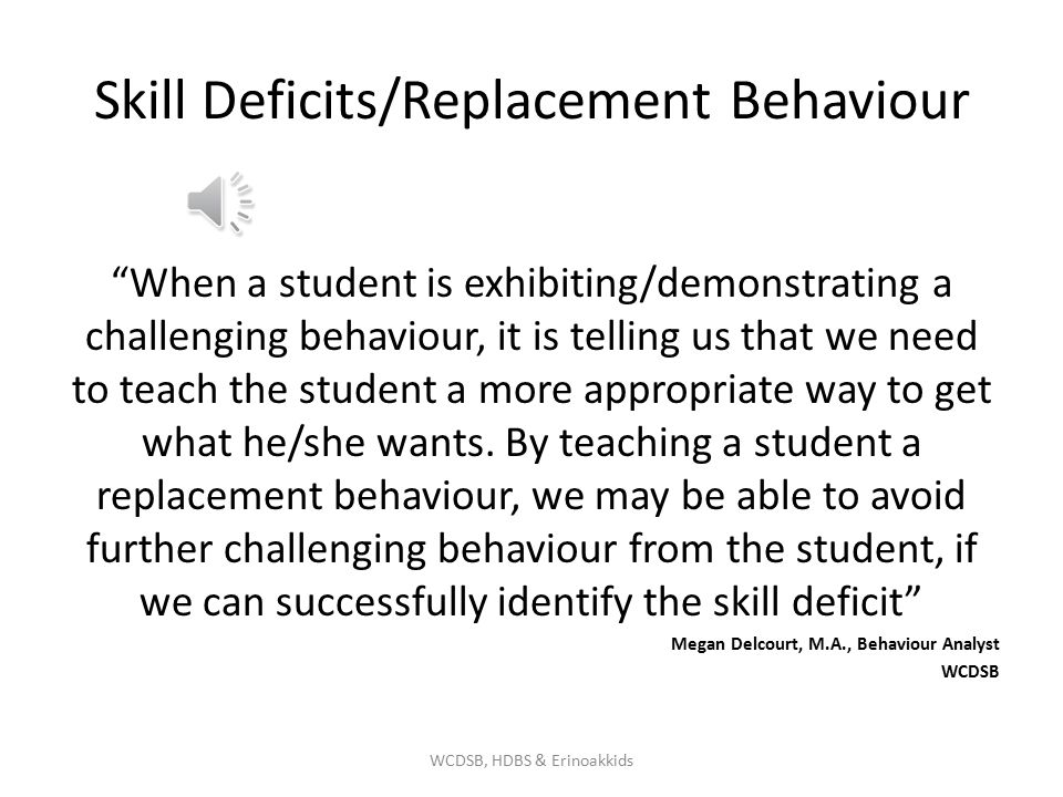 Skill Deficits/Replacement Behaviour