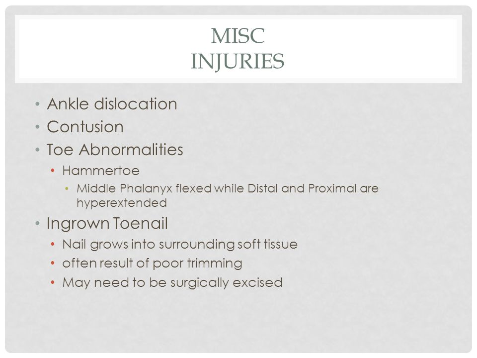 Misc Injuries Ankle dislocation Contusion Toe Abnormalities