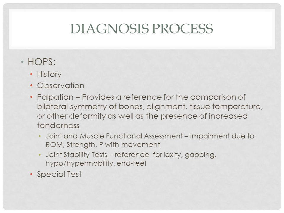 Diagnosis Process HOPS: History Observation