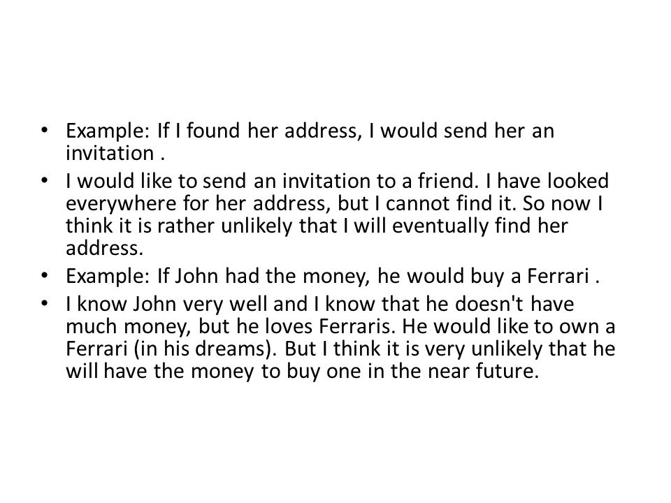 Example: If I found her address, I would send her an invitation .