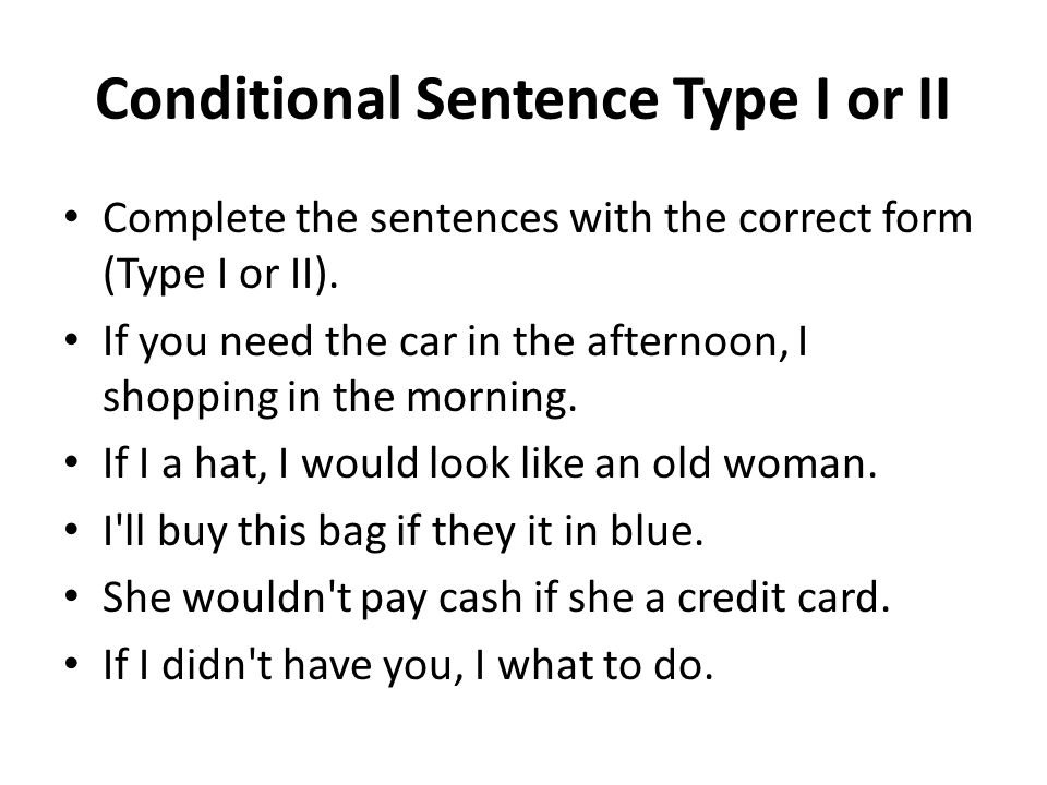 Conditional Sentence Type I or II