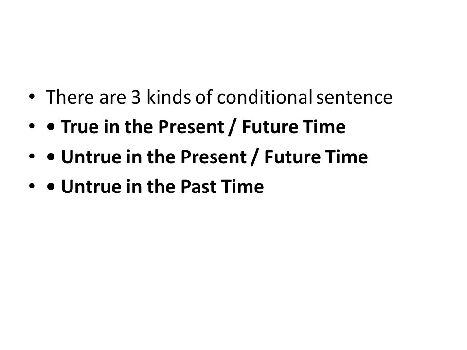 There are 3 kinds of conditional sentence