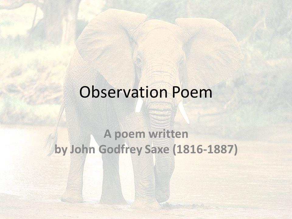 A poem written by John Godfrey Saxe (1816-1887)