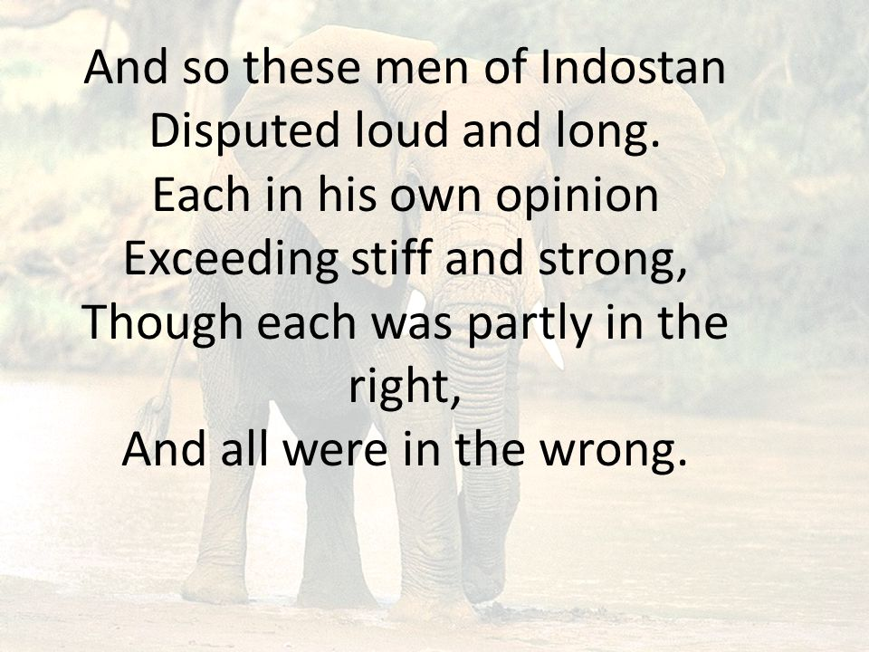And so these men of Indostan Disputed loud and long