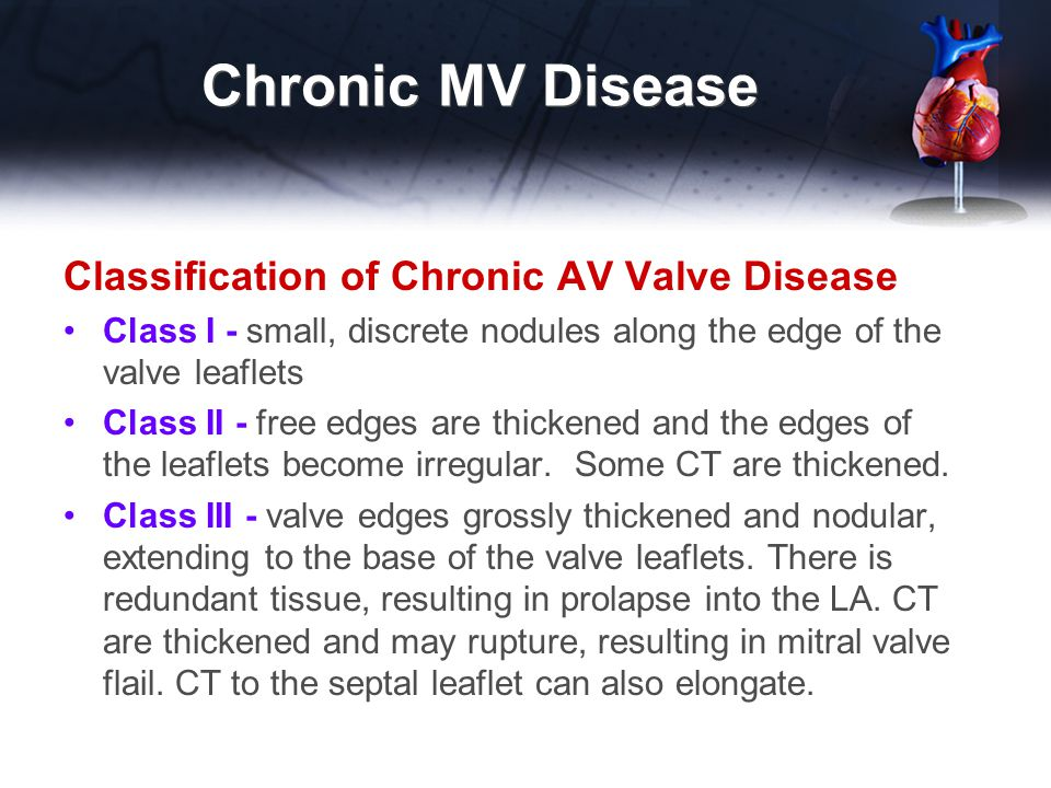 Chronic MV Disease Classification of Chronic AV Valve Disease