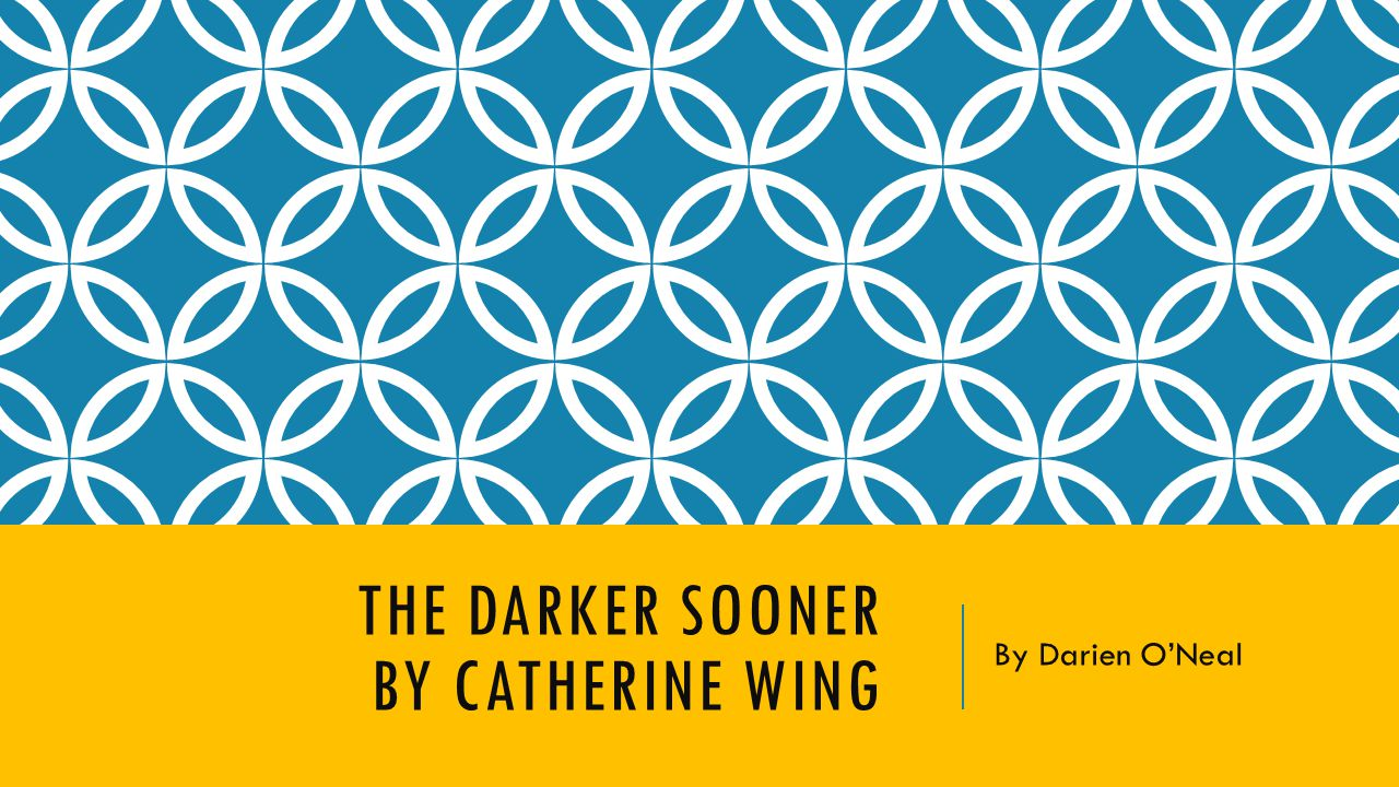 The Darker Sooner By Catherine Wing