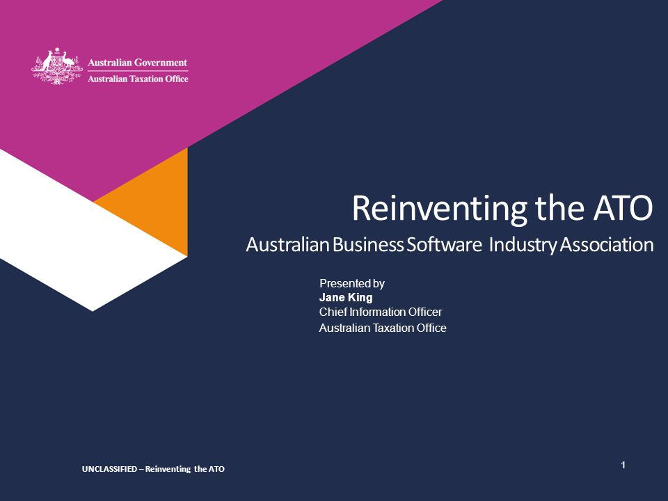 Reinventing the ATO Australian Business Software Industry Association