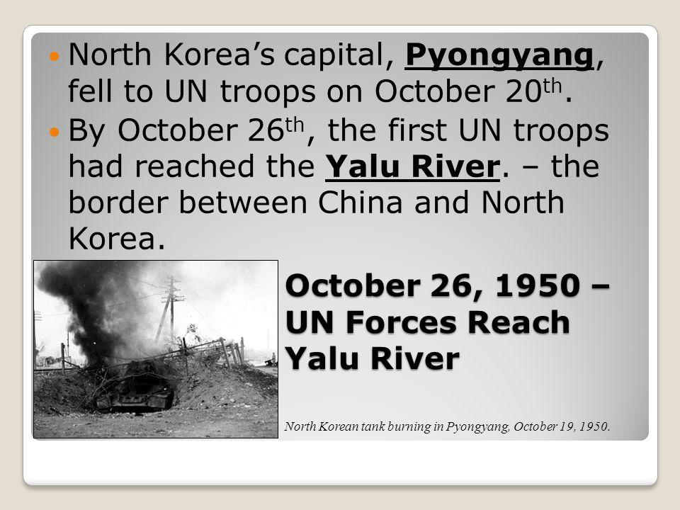 October 26, 1950 – UN Forces Reach Yalu River