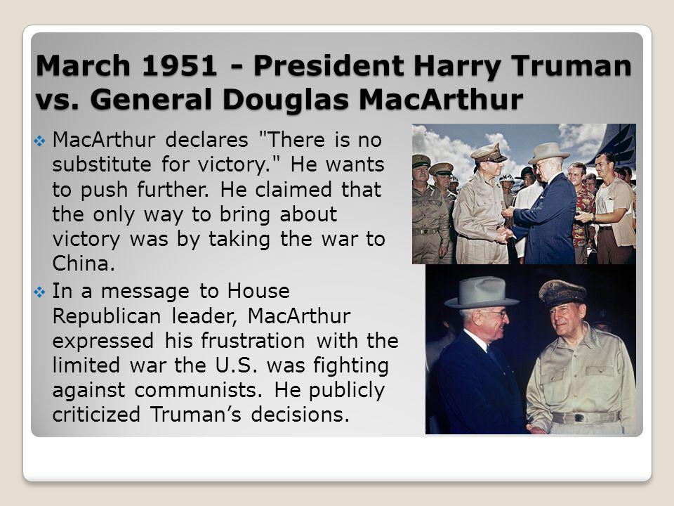 March 1951 - President Harry Truman vs. General Douglas MacArthur