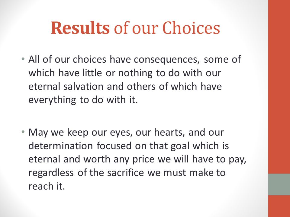 Results of our Choices