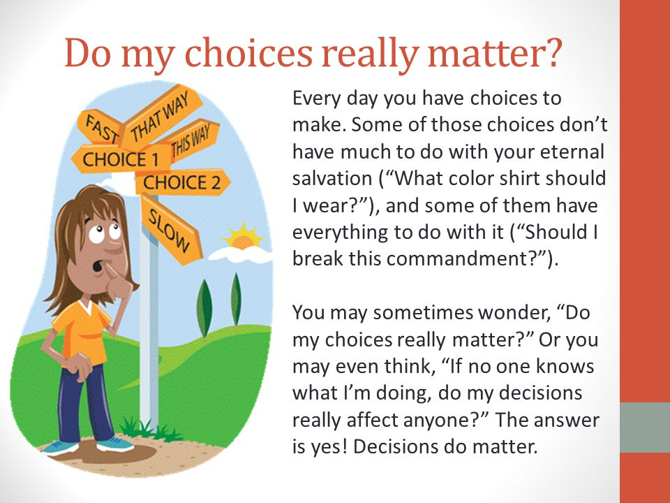 Do my choices really matter
