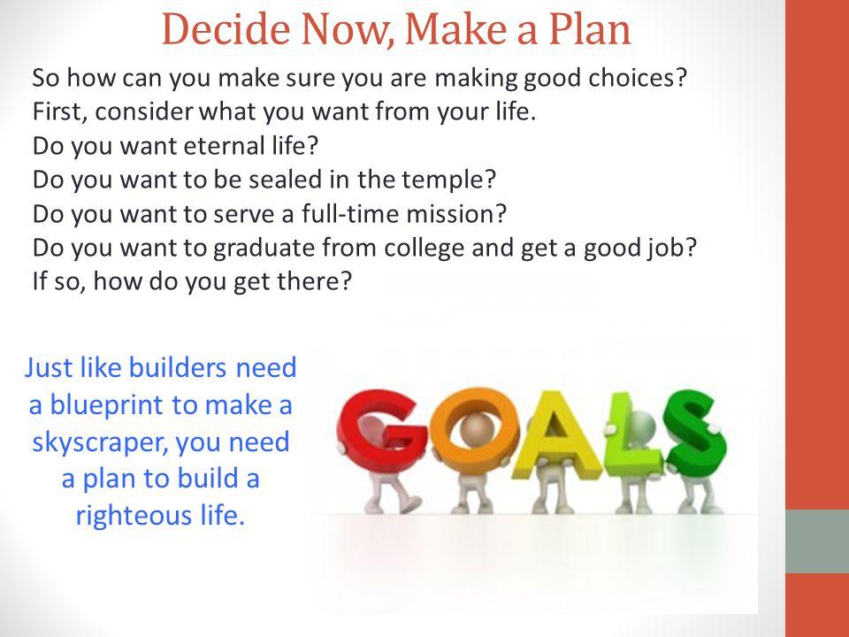 Decide Now, Make a Plan