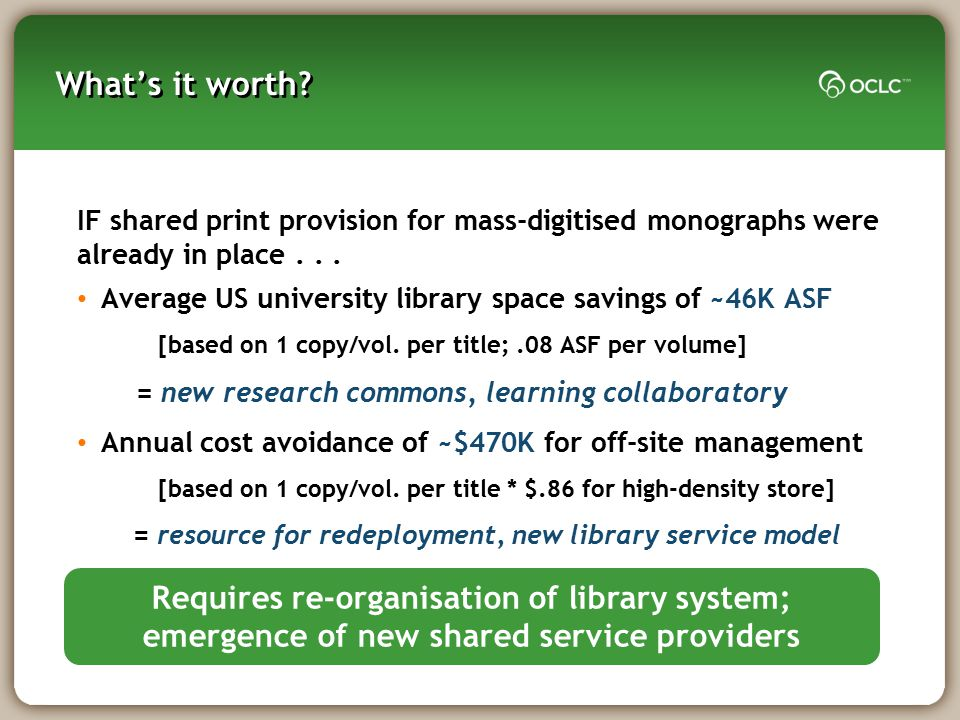 What's it worth IF shared print provision for mass-digitised monographs were. already in place . . .