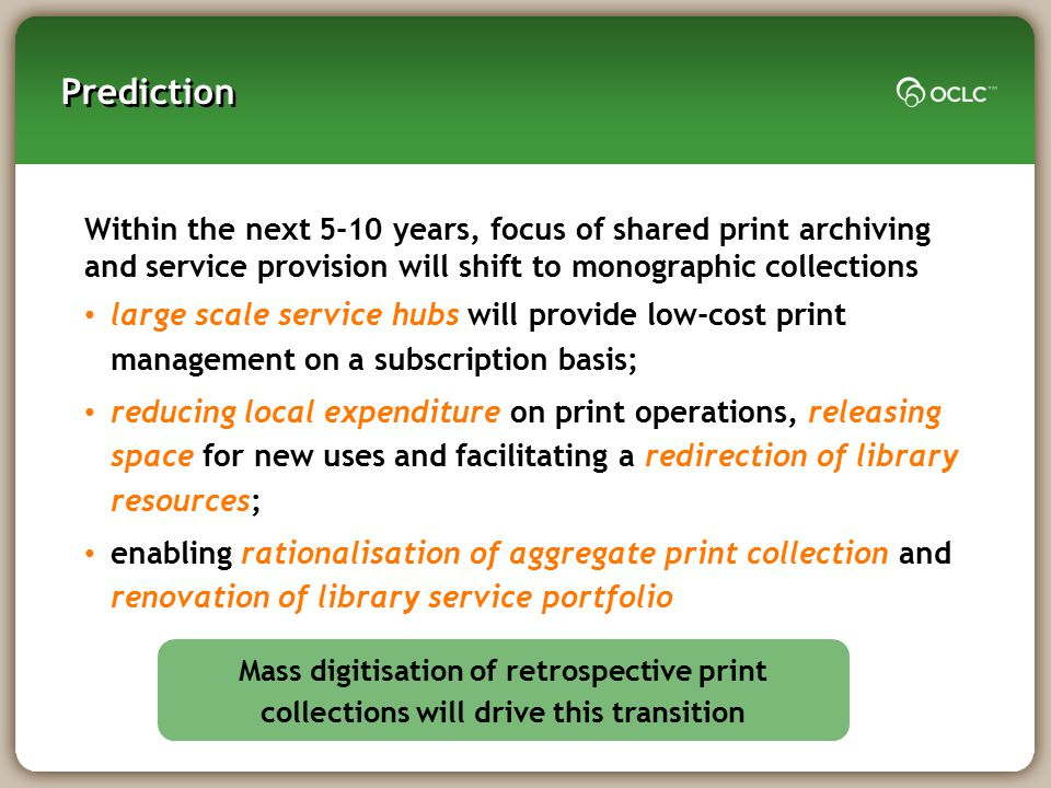Prediction Within the next 5-10 years, focus of shared print archiving
